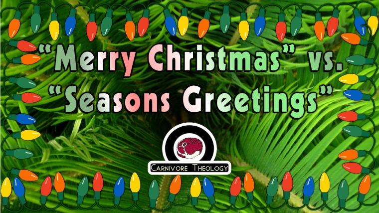 Merry Christmas v Seasons Greetings