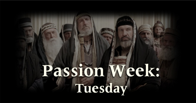 Passion Week - Tuesday