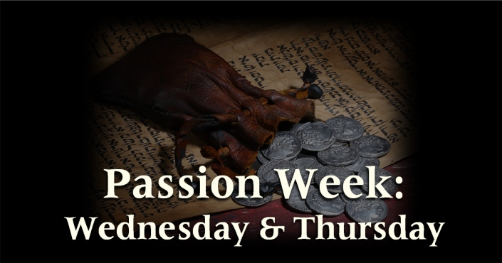 Passion Week - Wednesday and Thursday