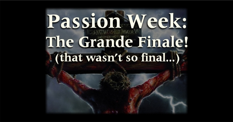 Passion Week - Easter Sunday