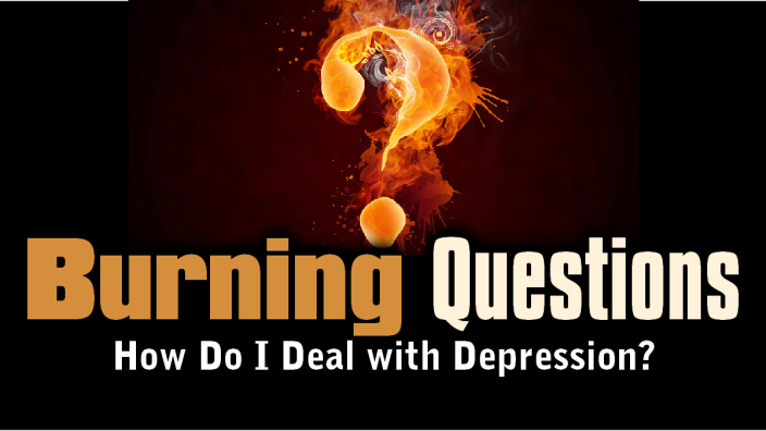 Burning Questions 4 - Dealing with Depression