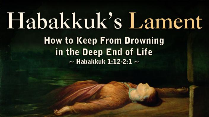 Habakkuk 2 - Lament