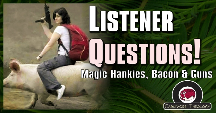 Listener Questions Bacon and Guns